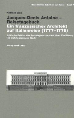 Jacques-Denis Antoine - Reisetagebuch - Bräm, Andreas