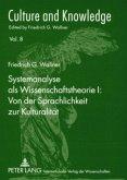 Systemanalyse als Wissenschaftstheorie I: Von der Sprachlichkeit zur Kulturalität