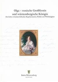 Olga - russische Großfürstin und württembergische Königin