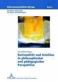 Rationalität und Intuition in philosophischer und pädagogischer Perspektive