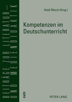 Kompetenzen im Deutschunterricht - Rösch, Heidi