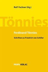 Ferdinand Tönnies - Schriften zu Friedrich von Schiller