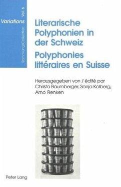 Literarische Polyphonien in der Schweiz. Polyphonies littéraires en Suisse