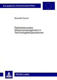Risikobewusstes Wissensmanagement in Technologiekooperationen - Zacher, Benedikt