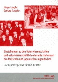 Einstellungen zu den Naturwissenschaften und naturwissenschaftlich relevante Haltungen bei deutschen und japanischen Jugendlichen - Langlet, Jürgen; Schaefer, Gerhard