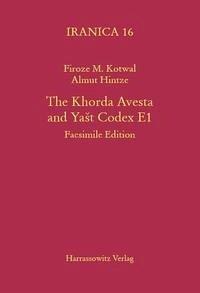 The Khorda Avesta and Yast Codex E1