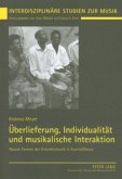 Überlieferung, Individualität und musikalische Interaktion