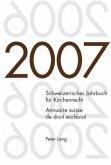 Schweizerisches Jahrbuch für Kirchenrecht. Band 12 (2007). Annuaire suisse de droit ecclésial. Volume 12 (2007)