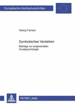 Symbolisches Verstehen - Franzen, Georg