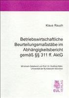 Betriebswirtschaftliche Beurteilungsmaßstäbe im Abhängigkeitsbericht gemäß §§ 311 ff. AktG