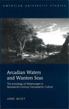 Arcadian Waters and Wanton Seas - Neset, Arne