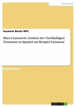 Marca Lanzarote. Ansätze des Nachhaltigen Tourismus in Spanien am Beispiel Lanzarote
