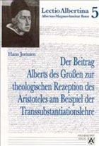 Der Beitrag Alberts des Großen zur theologischen Rezeption des Aristoteles am Beispiel der Transsubstantiationslehre