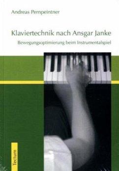 Klaviertechnik nach Ansgar Janke - Pernpeintner, Andreas
