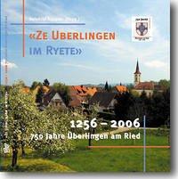 Ze Uberlingen im Ryete 1256-2006 - 750 Jahre Überlingen am Ried