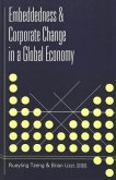 Embeddedness and Corporate Change in a Global Economy