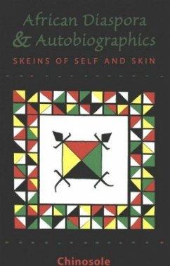 The African Diaspora and Autobiographics - Chinosole,