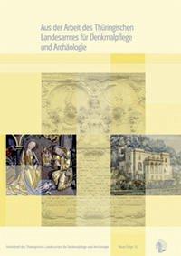 Aus der Arbeit des Thüringischen Landesamtes für Denkmalpflege und Archäologie - Jahrgangsband 2008