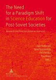The Need for a Paradigm Shift in Science Education for Post-Soviet Societies