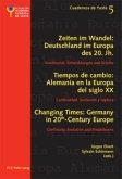 Zeiten im Wandel: Deutschland im Europa des 20. Jh. / Tiempos de cambio: Alemania en la Europa del siglo XX / Changing Times: Germany in 20th-Century Europe