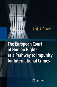 The European Court of Human Rights as a Pathway to Impunity for International Crimes - Grover, Sonja C.