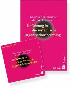 Einführung in die systemische Organisationsberatung (Package: CDs und Buch) - Königswieser, Roswita; Hillebrand, Martin