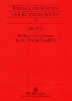 Rechtskatholizismus in der Ersten Republik - Weiß, Otto