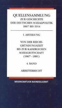 Quellensammlung zur Geschichte der deutschen Sozialpolitik 1867-1914 / Arbeiterrecht
