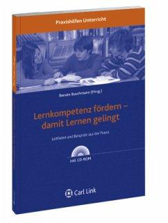 Lernkompetenz fördern - damit Lernen gelingt - Hrsg. v. Renate Buschmann