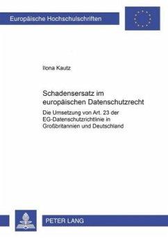 Schadensersatz im europäischen Datenschutzrecht - Kautz, Ilona