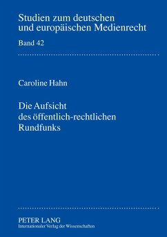 Die Aufsicht des öffentlich-rechtlichen Rundfunks - Hahn, Caroline