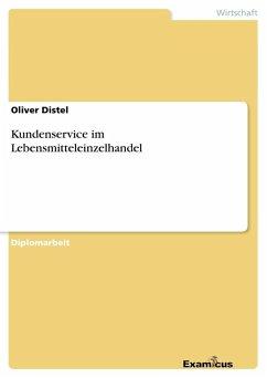Kundenservice im Lebensmitteleinzelhandel - Distel, Oliver