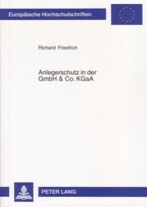 Anlegerschutz In Der Gmbh Co Kgaa Von Richard Friedrich