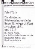 Die deutsche Rüstungsindustrie in ihren Türkeigeschäften zwischen 1871 und 1914