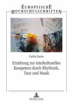 Erziehung zur interkulturellen Kompetenz durch Rhythmik, Tanz und Musik - Zarrin, Fariba