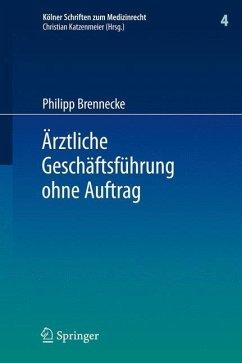 Ärztliche Geschäftsführung ohne Auftrag - Brennecke, Philipp