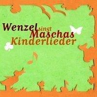 Wenzel singt Maschas Kinderlieder
