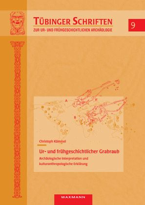 Ur- und frühgeschichtlicher Grabraub - Kümmel, Christoph