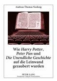 Wie Harry Potter, Peter Pan und Die Unendliche Geschichte auf die Leinwand gezaubert wurden
