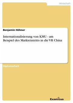 Internationalisierung von KMU - am Beispiel des Markteintritts in die VR China