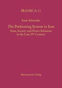 The Petitioning System in Iran - Schneider, Irene