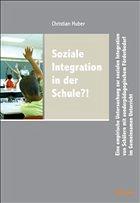 Soziale Integration in der Schule?! - Huber, Christian