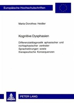 Kognitive Dysphasien - Heidler, Maria-Dorothea