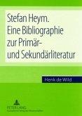 Stefan Heym. Eine Bibliographie zur Primär- und Sekundärliteratur