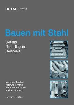 Bauen mit Stahl - Reichel, Alexander; Ackermann, Peter; Hentschel, Alexander; Hochberg, Anette