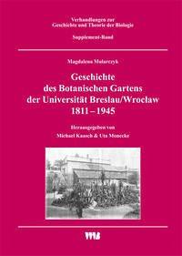 Geschichte des Botanischen Gartens der Universität Breslau/Wroclaw 1811 - 1945. Supplement-Band