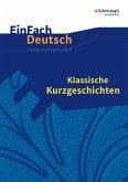 Klassische Kurzgeschichten. EinFach Deutsch Unterrichtsmodelle