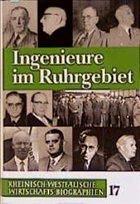 Rheinisch-Westfälische Wirtschaftsbiographien / Ingenieure im Ruhrgebiet