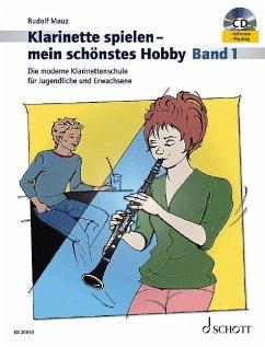 Klarinette spielen mein schönstes Hobby - Band 1 m. Audio-CD - Mauz, Rudolf