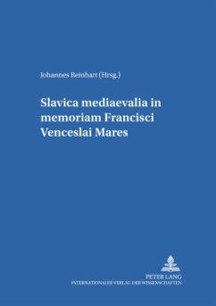 Slavica mediaevalia in memoriam Francisci Venceslai MareS